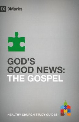 God's Good News: The Gospel  -     By: Bobby Jamieson