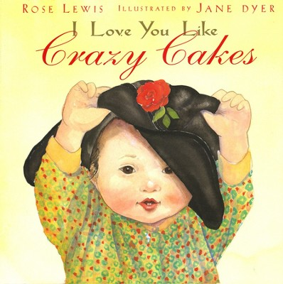 I Love You Like Crazy Cakes   -     By: Rose Lewis