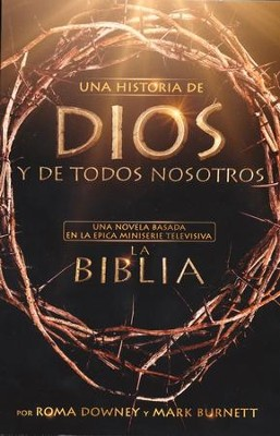 Una Historia de Dios y de Todos Nosotros  (A Story of God and All of Us)   -     By: Mark Burnett, Roma Downey