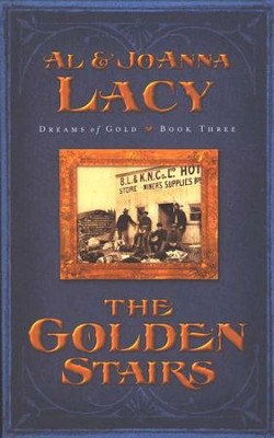 The Golden Stairs,Dreams of Gold Series #3   -     By: Al Lacy, JoAnna Lacy