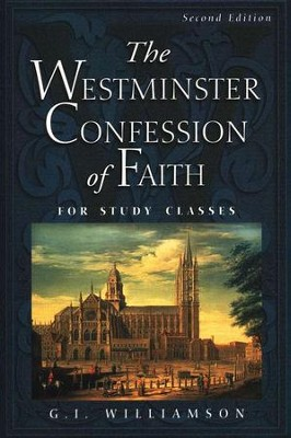 The Westminster Confession of Faith: For Study Classes    -     By: G.I. Williamson