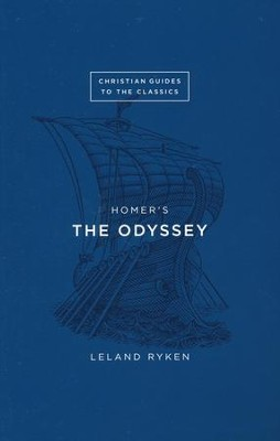 Christian Guides to the Classics: Homer's The Odyssey   -     By: Leland Ryken
