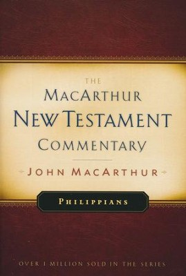 Philippians: The MacArthur New Testament Commentary   -     By: John MacArthur
