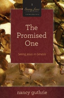 The Promised One: Seeing Jesus in Genesis  -     By: Nancy Guthrie