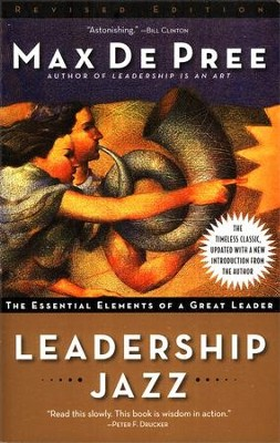 Leadership Jazz: The Essential Elements of a Great Leader (Revised)  -     By: Max De Pree