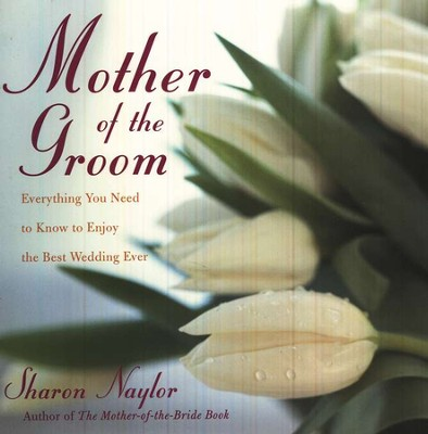 The Mother of the Groom  -     By: Sharon Naylor
