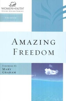 Amazing Freedom, Women of Faith Bible Studies   -     By: Women of Faith