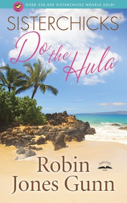 Sisterchicks do the Hula  -     By: Robin Gunn Jones