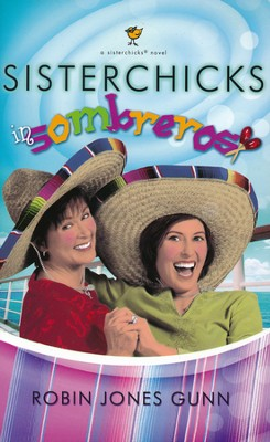 Sisterchicks Sombreros  -     By: Robin Gunn Jones