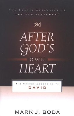 After God's Own Heart: The Gospel According to David   -     By: Mark Boda