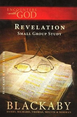 Encounters with God: Revelation  -     By: Henry T. Blackaby, Melvin Blackaby, Thomas Blackaby