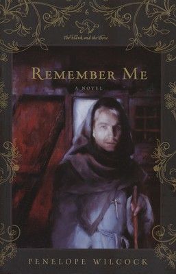 #6 Remember Me, The Hawk and the Dove Series  -     By: Penelope Wilcock