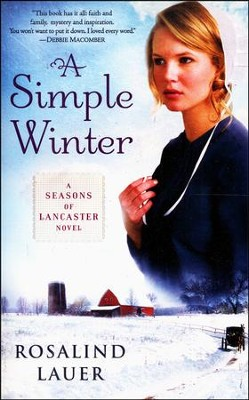 A Simpler Winter, Seasons of Lancaster County Series #1   -     By: Rosalind Lauer