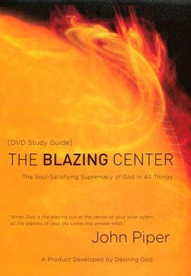 The Blazing Center Study Guide  -     By: John Piper