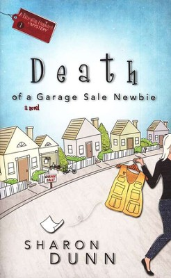 Death of a Garage Sale Newbie, Bargain Hunters Mysteries Series #1   -     By: Sharon Dunn