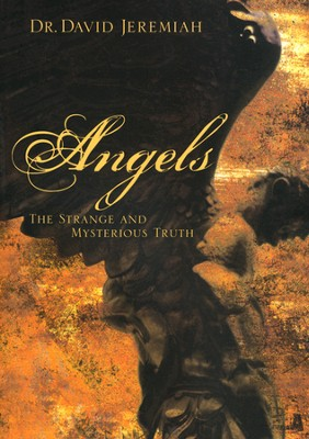 Angels: The Strange and Mysterious Truth, Repackaged - Slightly Imperfect  -     By: David Jeremiah