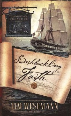 Swashbuckling Faith: Exploring for Biblical Treasure With Pirates of the Caribbean  -     By: Tim Wesemann