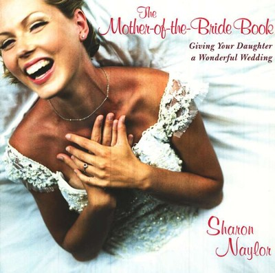The Mother of the Bride Book  -     By: Sharon Naylor