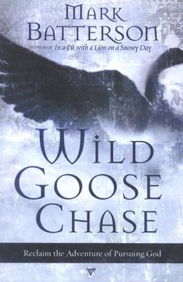 Wild Goose Chase  -     By: Mark Batterson