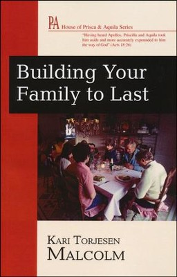 Building Your Family to Last   -     By: Kari Torjesen Malcolm