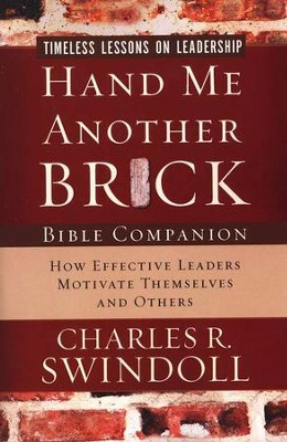 Hand Me Another Brick Bible Companion: Timeless Lessons on Leadership  -     By: Charles R. Swindoll