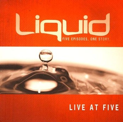Liquid: Live at Five Leader's Kit   -     By: John Ward, Jeff Pries