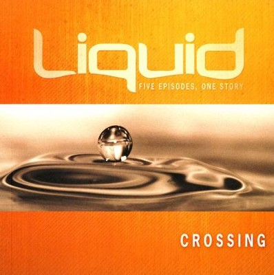 Liquid: Crossing Leader's Kit   -     By: John Ward, Jeff Pries