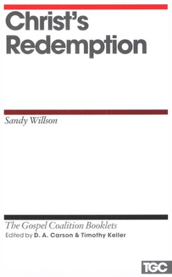 Christ's Redemption: Gospel Coalition booklets   -     By: Sandy Wilson