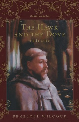 The Hawk and the Dove Trilogy, 3 Volumes in 1  -     By: Penelope Wilcock