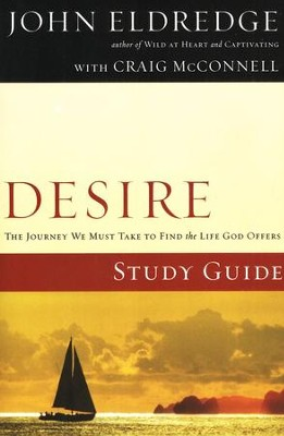 Desire Study Guide  -     By: John Eldredge
