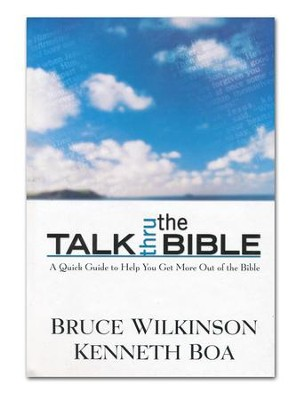Talk Thru the Bible   -     By: Bruce Wilkinson, Kenneth Boa