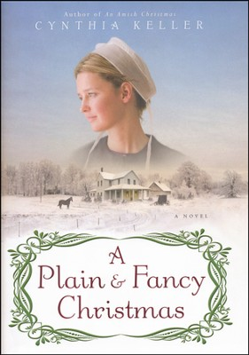 A Plain & Fancy Christmas  -     By: Cynthia Keller