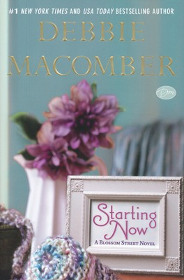 Starting Now: A Blossom Street Novel   -     By: Debbie Macomber