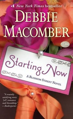 Starting Now, Blossom Street Series   -     By: Debbie Macomber