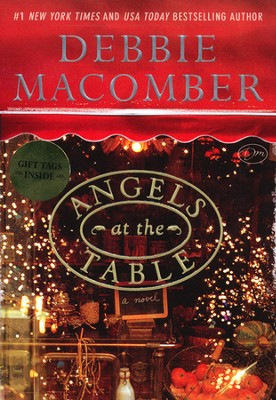 Angels at the Table: Shirley, Goodness, and Mercy Series  -     By: Debbie Macomber