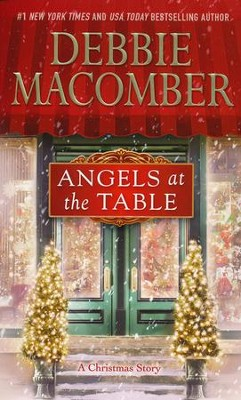 Angels at the Table: A Shirley, Goodness, and Mercy Christmas Story  -     By: Debbie Macomber