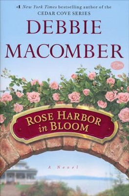 Rose Harbor in Bloom, Rose Harbor Series #1   -     By: Debbie Macomber
