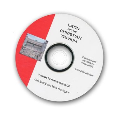 Latin, Vol 1 Pronunciation CD, Latin in the Christian Trivium  -     By: Gail Busby, Mary Harrington