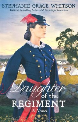 Daughter of the Regiment   -     By: Stephanie Whitson