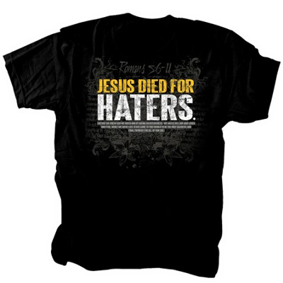 Jesus Died For Haters Shirt, Black, Large  -