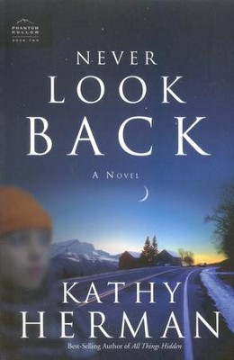 Never Look Back, Phantom Hollow Series #2   -     By: Kathy Herman