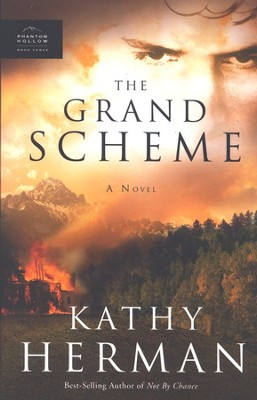 The Grand Scheme, Phantom Hollow Series #3   -     By: Kathy Herman