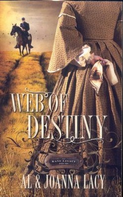 Web of Destiny, The Kane Legacy Series #2   -     By: Al Lacy