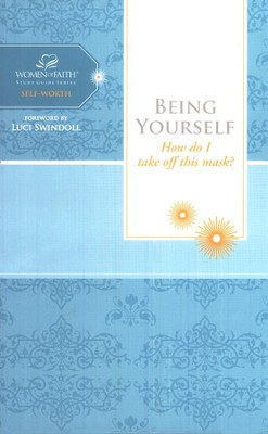 Being Yourself, Women of Faith Bible Studies   -