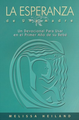 La Esperanza de una Madre (A Mother's Comfort), Spanish Edition   -     By: Melissa Heiland