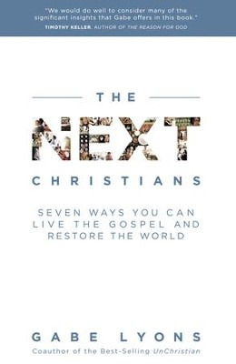 The Next Christians: Seven Ways You Can Live the Gospel and Restore the World - Slightly Imperfect  -     By: Gabe Lyons