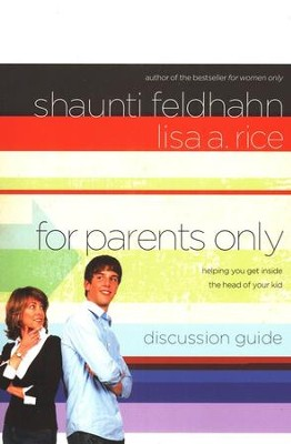 For Parents Only Discussion Guide: Helping You Get Inside the Head of Your Kid  -     By: Shaunti Feldhahn, Lisa A. Rice