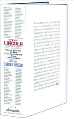 The Lincoln Anthology: 85 Writers on His Life and Legacy from 1860 Until Now  -     Edited By: Harold Holzer     By: Harold Holzer(Ed.)
