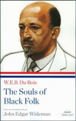 W.E.B. Du Bois: The Souls of Black Folk  -     By: W.E.B. Du Bois