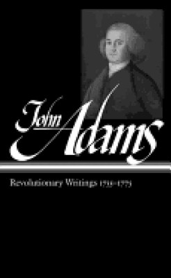 John Adams: Revolutionary Writings 1755-1775  -     By: John Adams